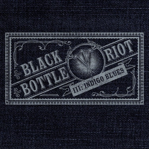 black-bottle-riot-iii-indigo-blues-cover