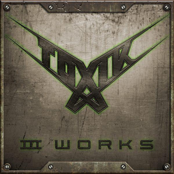 Toxik-III Works