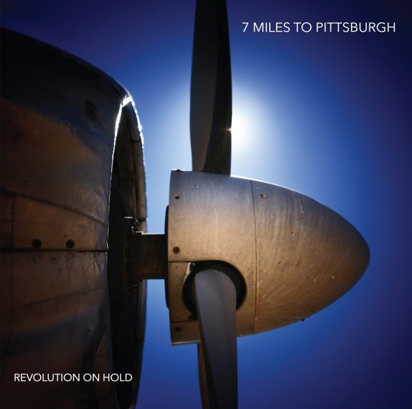 7 Miles To Pittsburgh-Revolution On Hold-Coverart