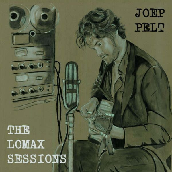 Joep Pelt - Lomax Sessions Coverart