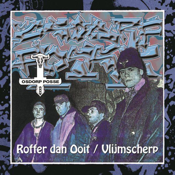 OSDORP POSSE - VLIJMSCHERP / ROFFER DAN OOIT
