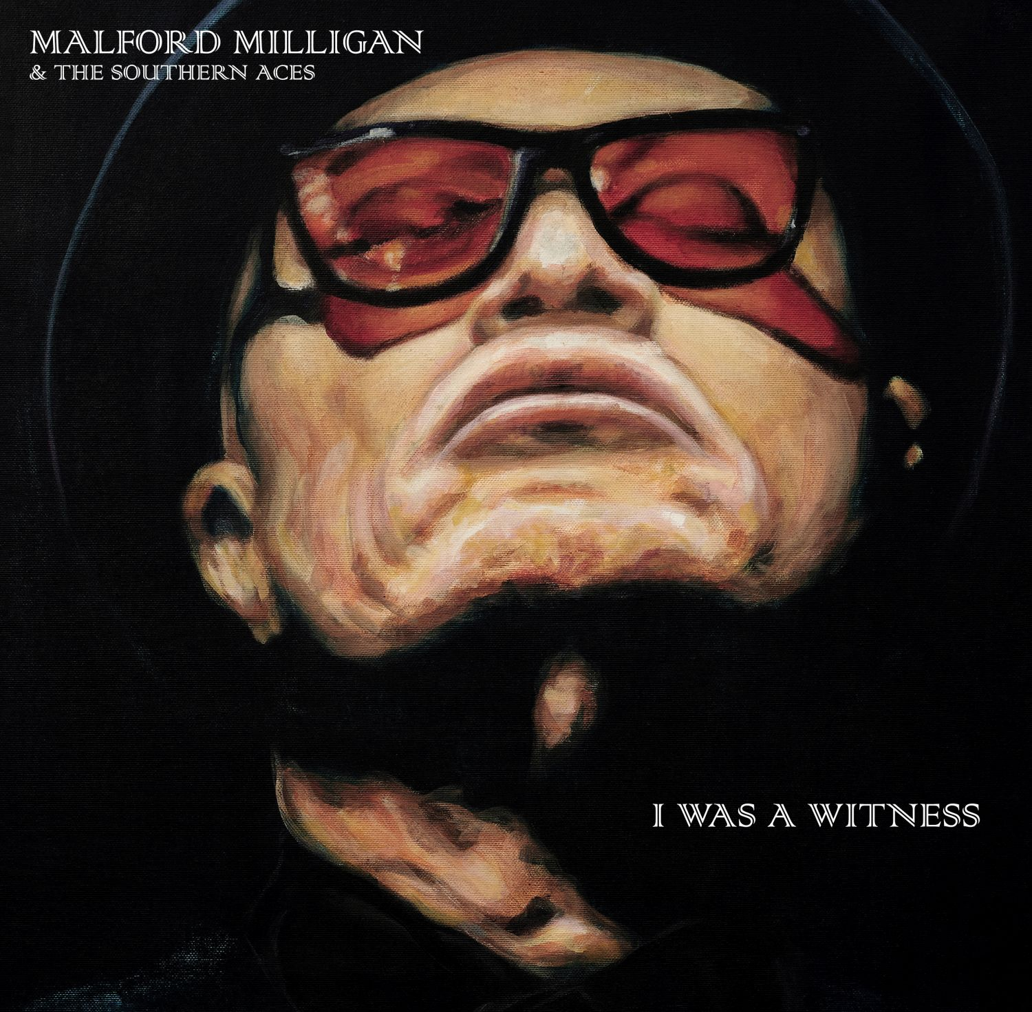 Malford Milligan & The Southern Aces - I Was A Witness - Suburban Records