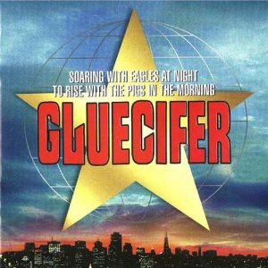 GLUECIFER - SOARING WITH EAGLES AT NIGHT TO RISE WITH…